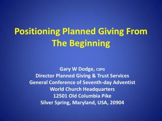 Positioning Planned Giving From The  Beginning