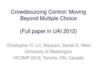 Crowdsourcing Control: Moving Beyond Multiple  Choice (Full paper in UAI 2012)