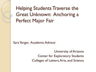 Helping Students Traverse the Great Unknown:  Anchoring a Perfect Major Fair