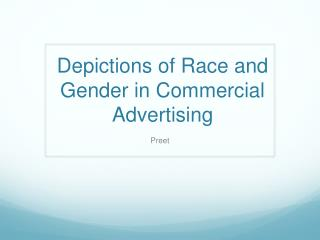 Depictions of Race and Gender in Commercial Advertising