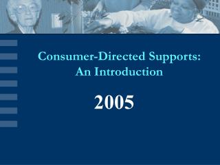 Consumer-Directed Supports: An Introduction