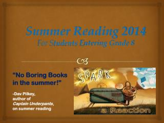 Summer Reading 2014 For  S tudents  E ntering Grade  8
