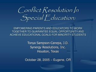 Conflict Resolution In Special Education:  EMPOWERING PARENTS AND EDUCATORS TO WORK TOGETHER TO GUARANTEE EQUAL OPPORTUN