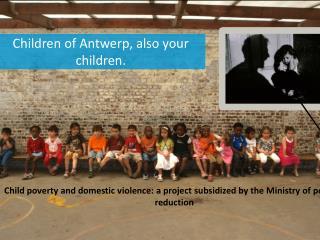 Children of Antwerp, also your children.