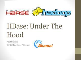 HBase: Under The Hood