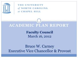 Faculty Council March 16, 2012 Bruce W. Carney Executive Vice Chancellor & Provost