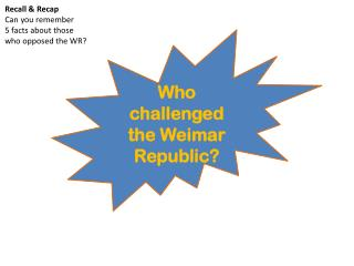 Who challenged the Weimar Republic?