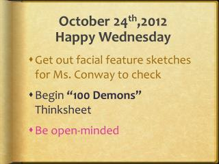 October 24 th ,2012 Happy Wednesday