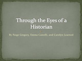 Through the Eyes of a Historian