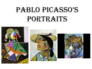 Pablo  Picasso's Portraits