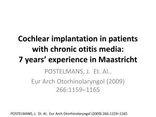 Cochlear implantation in patients with chronic  otitis  media: 7 years' experience in Maastricht
