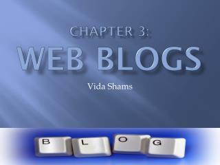 Chapter 3: Web Blogs