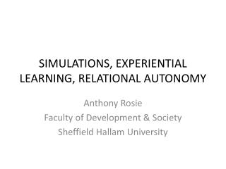 SIMULATIONS, EXPERIENTIAL LEARNING, RELATIONAL AUTONOMY