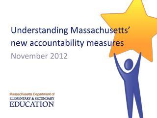 Understanding Massachusetts� new accountability measures