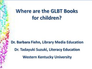 Where are the GLBT Books  for  children?