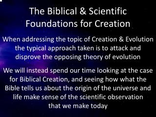 The Biblical & Scientific  Foundations for Creation