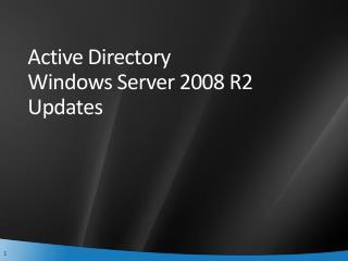 Active Directory  Windows Server 2008 R2 Updates