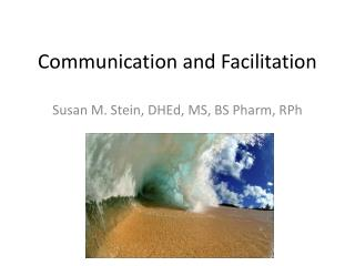 Communication and Facilitation