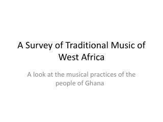 A Survey of Traditional Music of West Africa