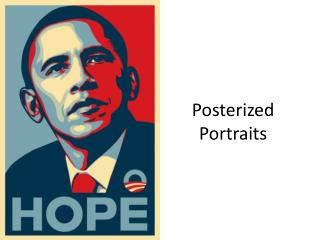 Posterized  Portraits