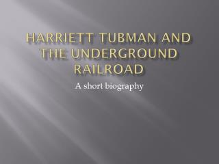 Harriett Tubman and the Underground Railroad