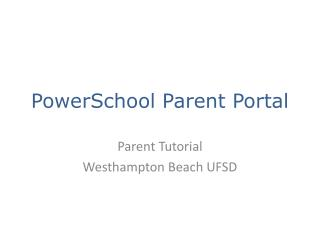 PowerSchool  Parent Port al