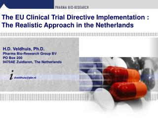 The EU Clinical Trial Directive Implementation : The Realistic Approach in the Netherlands