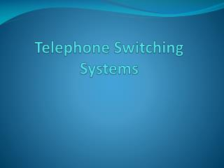 Telephone Switching Systems