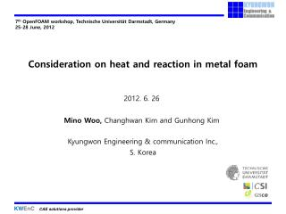 Consideration on heat and reaction in metal foam