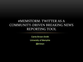 # Memstorm : Twitter as a Community-Driven Breaking News Reporting Tool