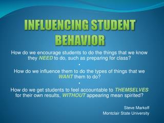 INFLUENCING STUDENT BEHAVIOR