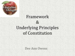 Framework  &  Underlying Principles  of Constitution
