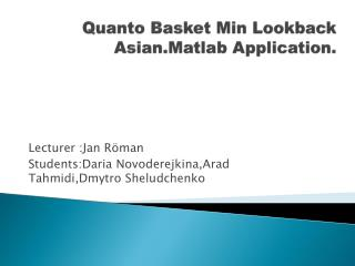 Quanto Basket Min  Lookback Asian.Matlab  Application.