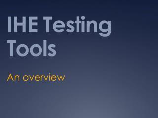 IHE Testing Tools