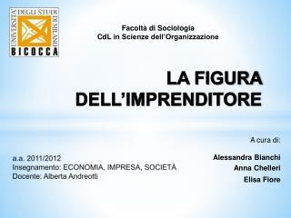 A cura di: Alessandra Bianchi Anna Chelleri Elisa Fiore
