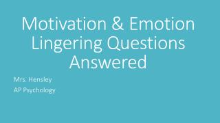 Motivation & Emotion Lingering Questions Answered