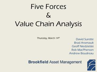 Five Forces  & Value Chain Analysis Thursday, March 14 th