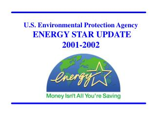 U.S. Environmental Protection Agency  ENERGY STAR UPDATE  2001-2002
