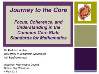 Dr. DeAnn Huinker University of Wisconsin-Milwaukee huinker@uwm Wisconsin Mathematics Council
