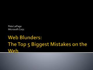 Web Blunders: The Top 5 Biggest Mistakes on the Web
