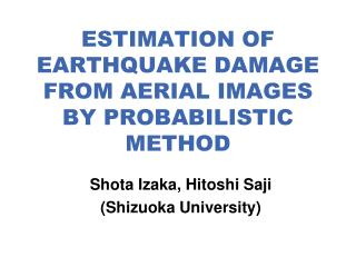 ESTIMATION OF EARTHQUAKE DAMAGE FROM AERIAL IMAGES BY PROBABILISTIC METHOD