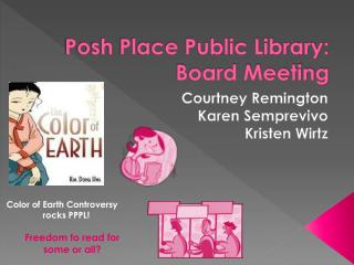 Posh Place Public Library:  Board Meeting