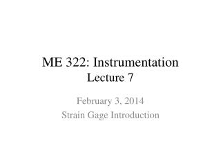 ME 322: Instrumentation Lecture 7