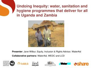 Presenter : Jane Wilbur, Equity, Inclusion & Rights Advisor,  WaterAid