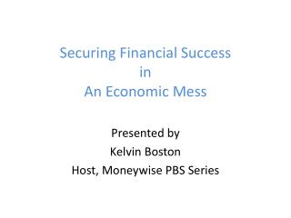 Securing Financial Success in An Economic Mess