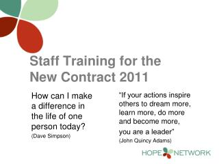 Staff Training for the  New Contract 2011