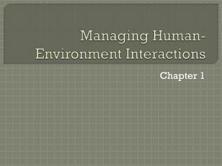 Managing Human-Environment Interactions