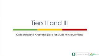 Tiers II and III