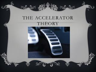 The Accelerator theory