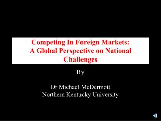Competing In Foreign Markets:  A Global Perspective on National Challenges